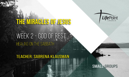 The Miracles of Jesus – 2 – God of Rest