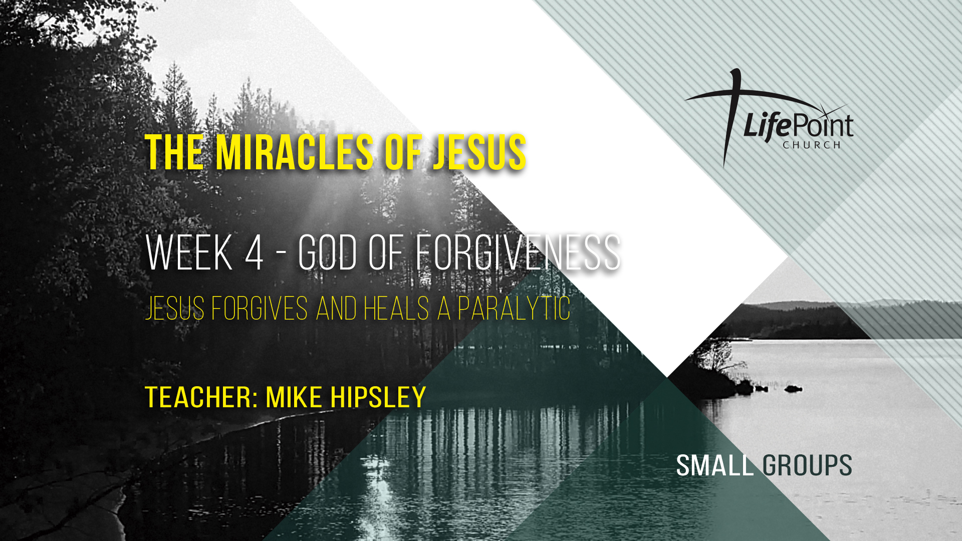 Miracles of Jesus – 4 – God of Forgiveness