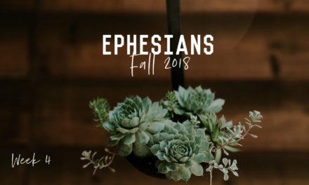 Bible Study – Ephesians – Week 4