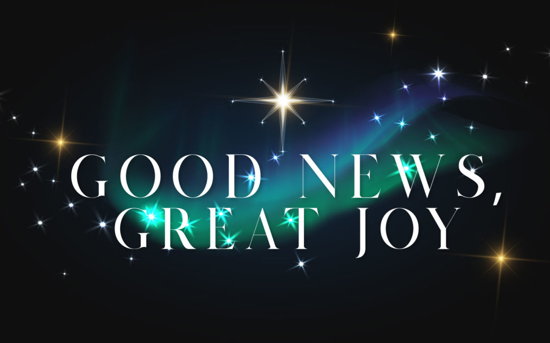 Good News, Great Joy