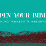 Open Your Bible – Week 2 – Old Testament Narratives