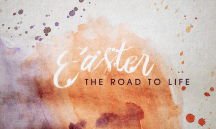 The Road to Life (Easter)