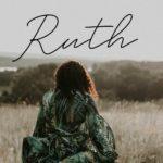 Ruth Study – Week 4