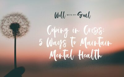 Coping in Crisis: Five Ways to Maintain Mental Health