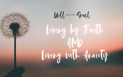 Living By Faith AND Living with Anxiety
