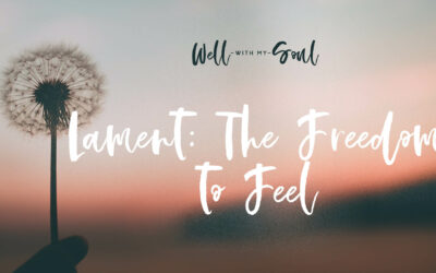 Lament: The Freedom to Feel