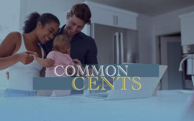 Common Cents Part Three: Managing Dollars with Sense